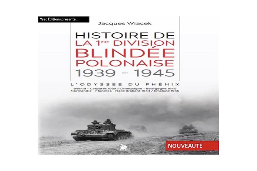 Nowa książka w języku francuskim na temat historii 1 Polskiej Dywizji Pancernej gen. Stanisława Maczka: Odyseja Feniksa
